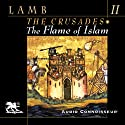 The Flame of Islam (       UNABRIDGED) by Harold Lamb Narrated by Charlton Griffin