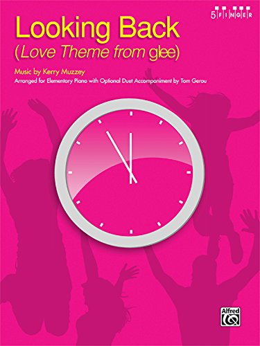 Looking Back Love Theme from Glee: Arranged for Elementary Piano aith Optional Duet Accompaniment, Sheet (5 Finger) Alfred Pub Co