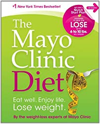 The Mayo Clinic Diet: Eat Well, Enjoy Life, Lose Weight