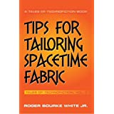 Tips for Tailoring Spacetime Fabric: Volume Two