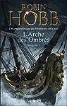 L'Arche des Ombres - Int�grale, tome 1 par Hobb