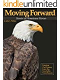 Moving Forward: Stories of Hometown Heroes
