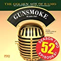 Gunsmoke, Season 2 Radio/TV Program by  PDQ Audioworks Narrated by William Conrad
