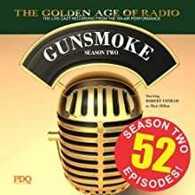 Gunsmoke, Season 2  by PDQ Audioworks Narrated by William Conrad