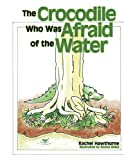 The Crocodile Who Was Afraid of the Water