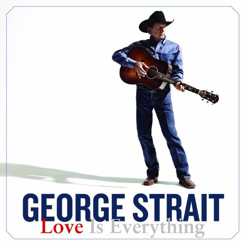 George Strait-Love Is Everything-CD-FLAC-2013-BOCKSCAR Download