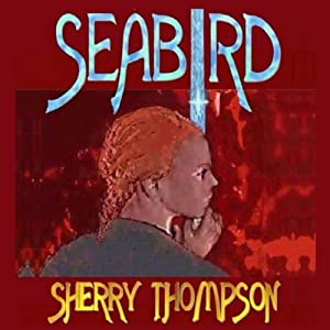 Seabird: Narentan Tumults, Book 1 | [Sherry Thompson]