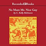 No More Mr. Nice Guy | C. Kelly Robinson