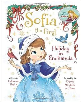 Sofia The First Holiday In Enchancia Disney Book Group Princess Sofia Books