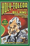 Holy Toledo: Lessons From Bill King, Renaissance Man of the Mic by Korach, Ken (2013) Paperback
