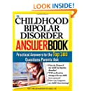 The Childhood Bipolar Disorder Answer Book: Practical Answers to the Top 300 Questions Parents Ask (Answer Book)