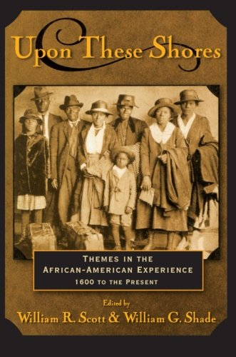 upon-these-shores-themes-in-the-african-american-experience-from-the-seventeenth-century-to-the-pres