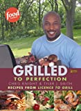 img - for Grilled to Perfection: Recipes from License to Grill book / textbook / text book