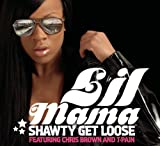 Shawty Get Loose (Main Version)