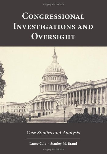 Congressional Investigations and Oversight: Case Studies...