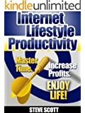 Internet Lifestyle Productivity: Master Time. Increase Profits. Enjoy Life! (English Edition)