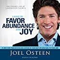 Living in Favor, Abundance and Joy  by Joel Osteen Narrated by Joel Osteen
