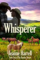 Whisperer: (Book Two of the Rancher Series) [Kindle Edition]