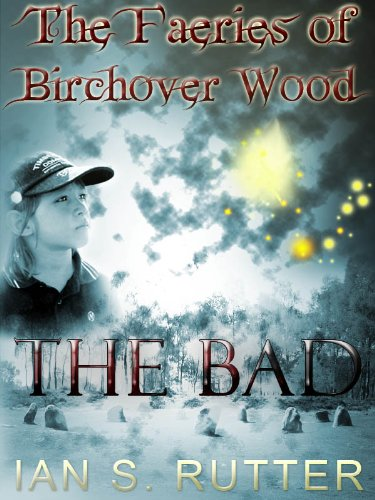 The Bad (The Faeries of Birchover Wood)