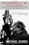 Churchill's Triumph: A Novel of Betrayal