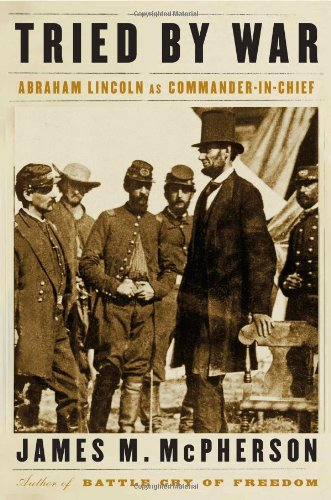 Tried by War: Abraham Lincoln as Commander in Chief image