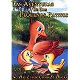 Las Aventuras De Dos Pequeños Patitos - '' No Hay Lugar Como El Hogar'' (libro I)