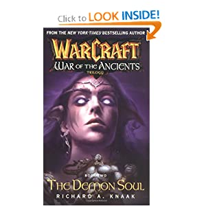 Warcraft: War of the Ancients #2: The Demon Soul (Bk. 2) by Richard A. Knaak