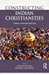 Constructing Indian Christianities: C...