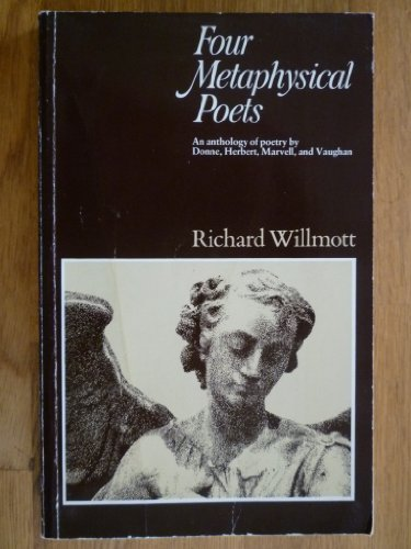 Four Metaphysical Poets: An Anthology of Poetry by Donne, Herbert, Marvell, and Vaughan