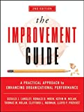 img - for The Improvement Guide: A Practical Approach to Enhancing Organizational Performance (JOSSEY-BASS BUSINESS & MANAGEMENT SERIES) book / textbook / text book
