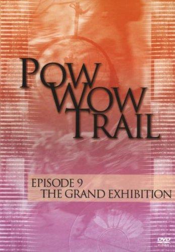 Pow Wow Trail 9: Grand Exhibition [DVD] [2008] [Region 1] [US Import] [NTSC]