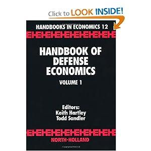 Handbook of Defense Economics (Handbooks in Economics) T. Sandler