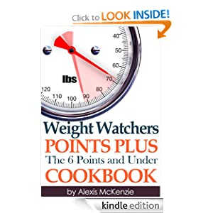 Weight Watchers POINTS PLUS: The 6 Points and Under Cookbook