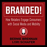 img - for Branded!: How Retailers Engage Consumers with Social Media and Mobility book / textbook / text book