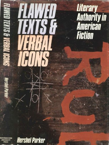 Flawed Texts and Verbal Icons: Literary Authority and American Fiction