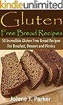 Gluten Free Bread Recipes: 50 Incredi...