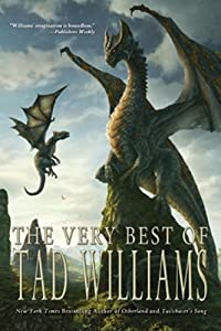 The Very Best of Tad Williams by Tad Williams