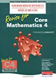 Heinemann Modular Maths Revise for Core Maths 4 (Heinemann Modular Mathematics for Edexcel AS and A Level)