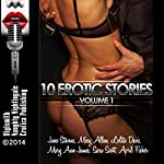 10 Erotic Stories Volume 1 | June Stevens,Missy Allen,Lolita Davis,Mary Ann James,Sara Scott,April Fisher