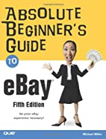 Absolute Beginner's Guide to eBay (4th Edition) (Absolute Beginner's Guide)