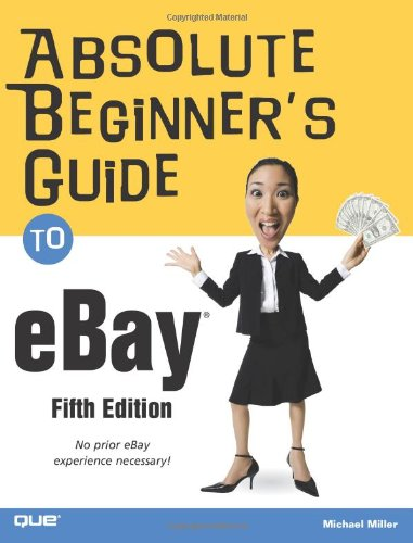 Absolute Beginner's Guide to eBay (Absolute Beginner's Guides)