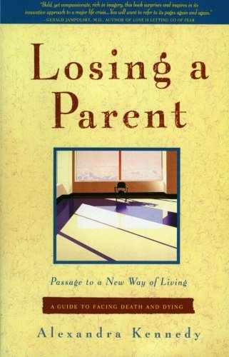 Losing a Parent: Passage to a New Way of Living
