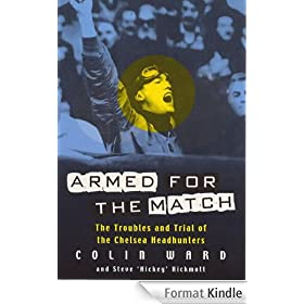 Armed for the Match: The Troubles and Trials of the Chelsea Headhunters (English Edition)