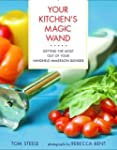 Your Kitchen's Magic Wand: Getting th...