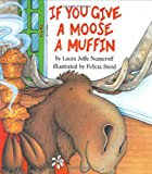 If You Give a Moose a Muffin (0060244062) by Laura Numeroff