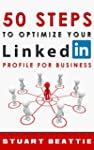 50 Steps to Optimize Your LinkedIn Pr...