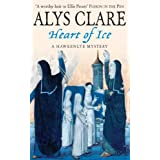 Heart of Ice (Hawkenlye Mysteries 9)by Alys Clare