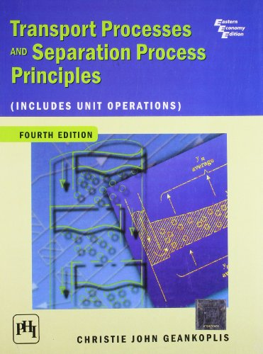 Transport Processes And Separation Process Principles (Includes Unit Operations) 4th Edition 4th Edition price comparison at Flipkart, Amazon, Crossword, Uread, Bookadda, Landmark, Homeshop18