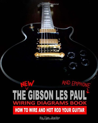 the new gibson les paul and epiphone wiring diagrams book. Black Bedroom Furniture Sets. Home Design Ideas