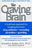 img - for By Ronald A. Ruden The Craving Brain: A bold new approach to breaking free from *drug addiction *overeating *alcoholism (2nd Edition) book / textbook / text book